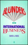 Blunders In International Business - David A. Ricks