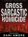 Gross Sarcastic Homicide (Mary Cooper Mystery #3) - Dani Amore