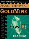 Advanced Report Writing with Crystal Reports for Goldmine - Lila Brown