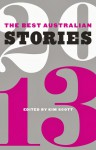 Best Australian Stories 2013 - Kim Scott, Kalinda Ashton, Tony Birch, Georgia Blain, Marion Halligan, Ashley Hay, Cate Kennedy, John Kinsella, Andy Kissane, Theresa Layton, Wayne Macauley, Robyn Mundy, Ruby J. Murray, Ryan O'Neill, Favel Parrett, Bruce Pascoe, Sinead Roarty, Chris Somerville, Laurie Ste