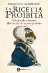 La ricetta proibita (eNewton Narrativa) (Italian Edition) - Jonathan Grimwood