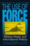 By Robert J. Art - The Use of Force: Military Power and International Politics: 7th (seventh) Edition - Author