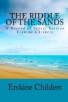 The Riddle Of The Sands: A Record Of Secret Service. Erskine Childers - Erskine Childers