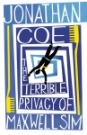 Terrible Privacy of Maxwell Sim, The - Jonathan Coe
