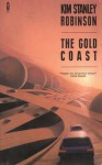 The Gold Coast (Three Californias Triptych) - Kim Stanley Robinson