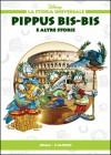 Pippus Bis-Bis e altre storie - Roma: L'Impero - Walt Disney Company, Lidia Cannatella, Massimo Marconi