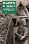 Tomorrow Is Too Late: Development And The Environmental Crisis In The Third World - Fidel Castro