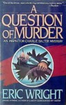 A Question of Murder - Eric Wright
