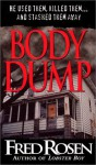 Body Dump - Fred Rosen