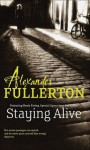 Staying Alive - Alexander Fullerton