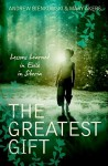 The Greatest Gift: Lessons Learned in Exile in Siberia - Mary Akers, Andrew Bienkowski