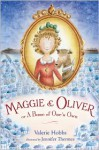Maggie & Oliver or A Bone of One's Own - Valerie Hobbs, Jennifer Thermes