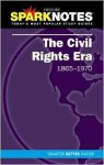The Civil Rights Era (SparkNotes History Notes) - SparkNotes Editors, SparkNotes Editors