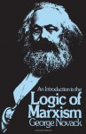 An Introduction to the Logic of Marxism - George Novack