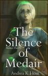 The Silence of Medair - Andrea K. Höst