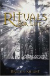 Rituals for Life: Create Your Own Sacred Ceremonies - Brenda Knight