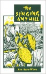 The Singing Anthill - Ken Saro-Wiwa