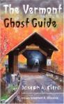 The Vermont Ghost Guide - Joseph A. Citro, Stephen R. Bissette