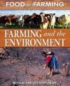 Farming and the Environment - Richard Spilsbury, Louise Spilsbury
