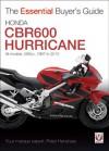 Honda CBR600 Hurricane: 1987-2010 - Peter Henshaw