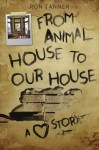 From Animal House to Our House: A Love Story - Ron Tanner