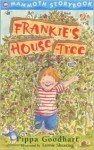 Frankie's House-Tree - Pippa Goodhart, Leonie Shearing