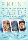 The Rune Cards: Ancient Wisdom For the New Millennium - Ralph H. Blum