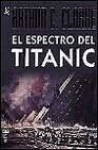 El Espectro del Titanic = The Spectrum of the Titanic - Arthur C. Clarke