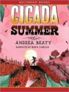Cicada Summer (MP3 Book) - Andrea Beaty, Maria Cabezas