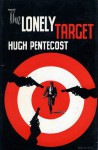 The Lonely Target - Hugh Pentecost