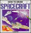 How to Draw Spacecraft - Anita Ganeri