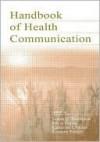 The Routledge Handbook of Health Communication - Frans H. van Eemeren, Katherine Miller, Roxanne Parrott, Alicia Dorsey