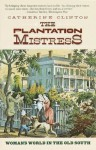 The Plantation Mistress - Catherine Clinton