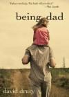 Being Dad - David Drury