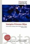 Vampire Princess Miyu - Lambert M. Surhone, Mariam T. Tennoe, Susan F. Henssonow