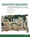 Creating Meaning: Student Book: Advanced Reading and Writing - Laurie Blass, Kathy Block, Hannah Friesen