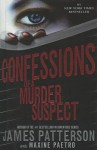 Confessions of a Murder Suspect - James Patterson, Maxine Paetro