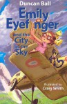 Emily Eyefinger and the City in the Sky - Duncan Ball