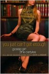 You Just Can't Get Enough (Gossip Girl - Cecily von Ziegesar