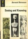 Seeing and Knowing - Bernard Berenson