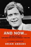 """AND NOW...An Oral History of """"Late Night with David Letterman,"""" 1982-1993 (Kindle Single) - Brian Abrams"""
