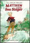 Matthew and the Sea Singer - Jill Paton Walsh