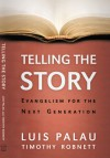 Telling the Story: Evangelism for the Next Generation - Luis Palau, Timothy Robnett, Timothy L. Robnett