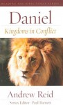 Daniel: Kingdoms In Conflict - Andrew Reid, Paul Barnett