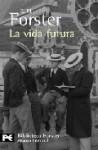 La vida futura - E.M. Forster