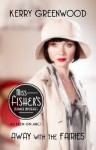 Away With the Fairies: Phryne Fisher's Murder Mysteries 11 (Miss Fisher's Murder Mysteries) - Kerry Greenwood