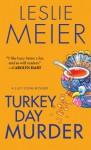 Turkey Day Murder (A Lucy Stone Mystery) - Leslie Meier