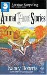 Animal Ghost Stories (American Storytelling) - Nancy Roberts