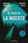 El Pozo de la Muerte - Douglas Preston, Lincoln Child, Susana Contreras