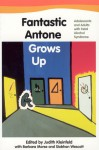Fantastic Antone Grows Up: Adolescents and Adults with Fetal Alcohol Syndrome - Judith Kleinfeld